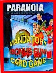 Paranoia Mandatory Bonus Fun! Card Game